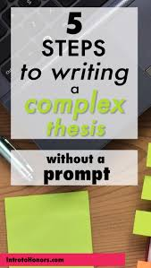 5 steps to writing a complex thesis without a prompt u2014 intro to honors