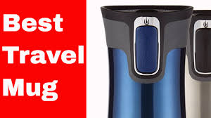 best travel mug for coffee youtube