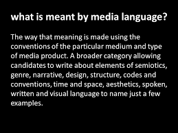 media language what is meant by media language the way that