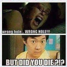 Did You Die Meme - wrong hole but did you die funnies pinterest