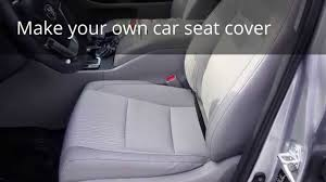 car chair covers how to make your own car seat cover part 1 of 2