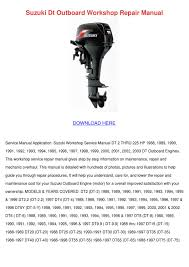 suzuki dt outboard workshop repair manual by cecil goral issuu