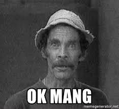 Meme Don Ramon - ok mang don ramon meme generator