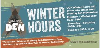 williams den winter opening hours at william s den