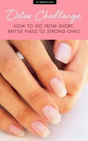 detox challenge how to go from short brittle nails to strong