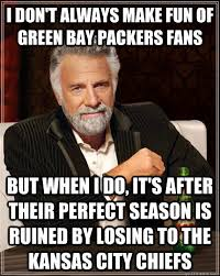 Funny Packers Memes - i don t always make fun of green bay packers fans but when i do
