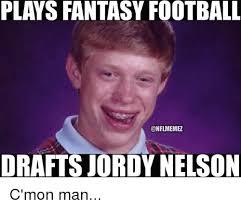 Fantasy Football Meme - plays fantasy football onflmemez draftsjordy nelson c mon man