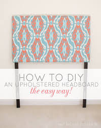 Design For Tufted Upholstered Headboards Ideas How To Make A Headboard With Fabric Best 25 Diy Fabric Headboard