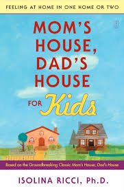 mom u0027s house dad u0027s house for kids book by isolina ricci