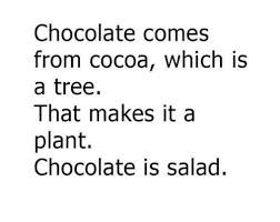 Chocolate Meme - chocolate comes from cocoa which is a tree that makes it a plant