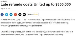 united airlines help desk dot fines united airlines up to 350k for failing to issue refunds