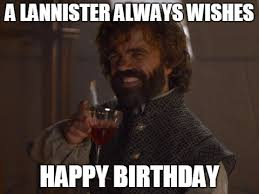 Always Meme - 20 best birthday memes for a game of thrones fan sayingimages com