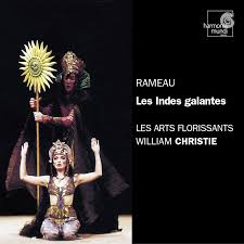 William Christie Eclassical Rameau Les Indes Galantes