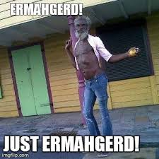 Ermahgerd Meme Maker - image tagged in funny imgflip