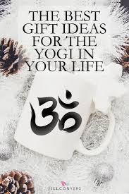 the best gift ideas for the yogi in your life jill conyers