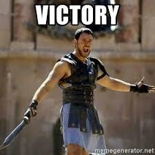 Victory Meme - victory gladiator meme generator