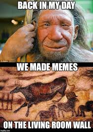 Back In My Day Meme - back in my day we made memes on the living room wall
