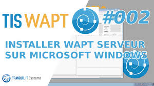 installer bureau à distance wapt 002 installation serveur wapt sous windows