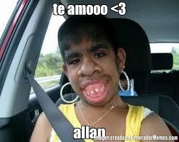 Allan Meme - te amooo 3 allan meme de el feo imagenes memes generadormemes