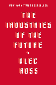 industries of the future u0027 alec ross unveils the winners
