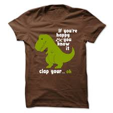 t rex happy and you it if you re happy and you it clap your oh t