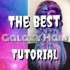 the best galaxy hair tutorial with rebecca taylor and darth lux