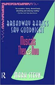 broadway babies say goodnight musicals then and now steyn