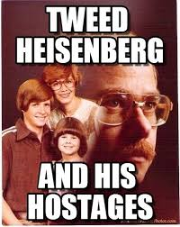 Heisenberg Meme - tweed heisenberg vengeance dad meme on memegen
