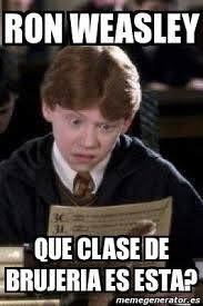 Ron Weasley Meme - meme personalizado ron weasley que clase de brujeria es esta