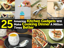 kitchen gadgets 25 amazing kitchen gadgets will make cooking dinner a million