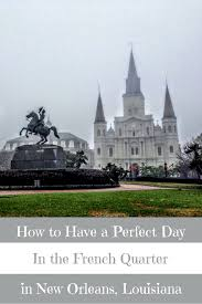 Hazelnut New Orleans A Perfect Travel Itinerary For The French Quarter In New Orleans