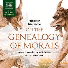 on the genealogy of morals unabridged u2013 naxos audiobooks