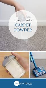 how to vacuum carpet 25 unique homemade carpet powder ideas on pinterest kill fleas