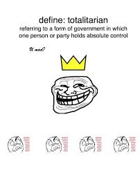 The Definition Of Meme - define totalitarian