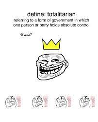 Meme Defined - define totalitarian