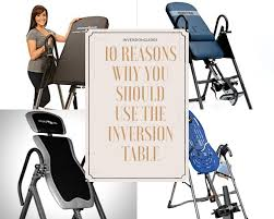 inversion table how to use secret out 10 reasons why you should use the inversion table