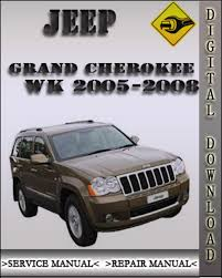 jeep repair manual 2005 2008 jeep grand wk factory service repair manual 2006