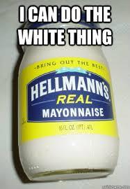Mayonnaise Meme - fuck mayonnaise memes quickmeme