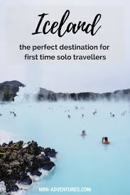 why iceland is the destination for your trip