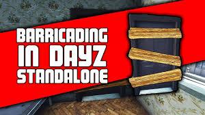 barricading in dayz standalone potential update dayz tv