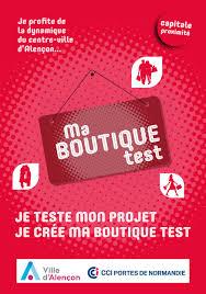 chambre de commerce alencon lancement des candidatures de la boutique test à alençon cci
