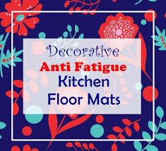 Comfort Mats For Kitchen 15 Decorative Anti Fatigue Kitchen Floor Mats For Comfort Uniq
