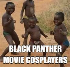 Funny Panthers Memes - meme maker black panther movie cosplayers