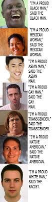Gay Black Man Meme - i m a proud white man said the racist lolsnaps com