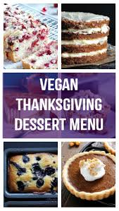 thanksgiving dessert menu vegan thanksgiving desserts menu and