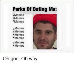 perks of dating me memes memes memes memes memes memes memes memes