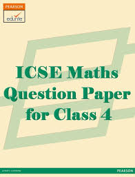 maths questions for class 4 icse http icse edurite com icse