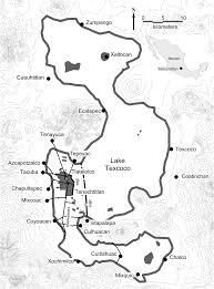 Mesoamerica Map Mexico Tenochtitlan Origin And Transformations Of The Last