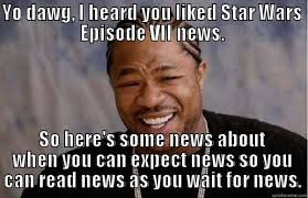 Star Wars 7 Memes - the truth about star wars episode vii quickmeme