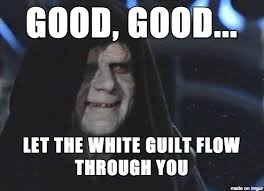 Guilt Meme - nilevalleypeoples how obama plays upon white guilt hilary and the